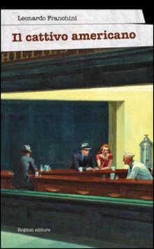 Il cattivo americano - Leonardo Franchini - copertina