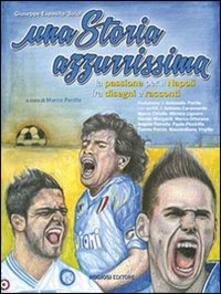 Una storia azzurrissima. La passione per il Napoli fra disegni e racconti - Giuseppe Esposito - copertina