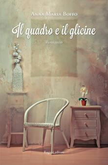 Il quadro e il glicine - Anna M. Boffo - copertina