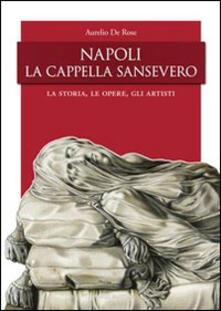 Napoli, la Cappella San Severo. La storia, le opere, gli artisti.pdf