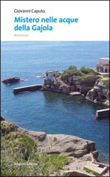 Mistero nelle acque della Gajola - Giovanni Caputo - copertina