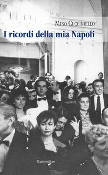 I ricordi della mia Napoli - Mino Cucciniello - copertina