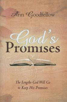 God's promises. The lengths God will go to keep his promises - Ann Goodfellow - copertina