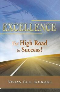 Excellence. The high road to success!