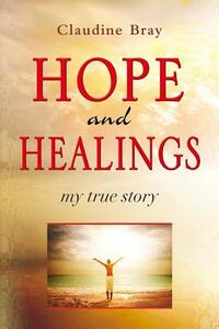Hope and healding. My true story