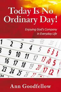 Today is no ordinary day! Enjoying god's company in everyday life
