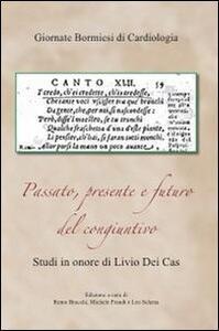 Passato, presente e futuro del congiuntivo. Studi in onore di Livio dei Cas