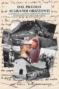 Dal piccolo ai grandi orizzonti. La storia di S. Antonio Morignone spigolata dai bollettini di Carlo Maria Bozzi