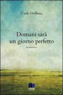 Domani sarà un giorno perfetto - Carlo Deffenu - copertina