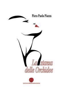 La stanza delle orchidee - Piera Paola Piazza - copertina