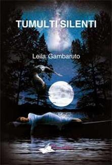 Tumulti silenti - Leila Gambaruto - copertina