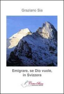 Emigrare, se dio vuole, in Svizzera