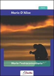 Mario l'extracomunitario - Mario D'Alise - copertina
