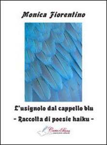 L' usignolo dal cappello blu - Monica Fiorentino - copertina