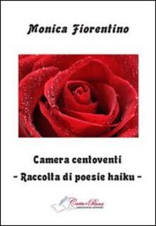 Camera centoventi - Monica Fiorentino - copertina