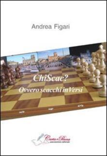 Chi sca? Ovvero scacchi inVersi - Andrea Figari - copertina