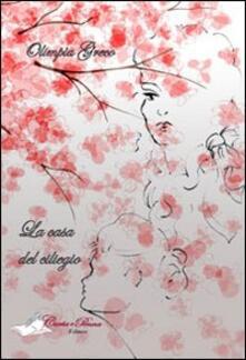 La casa del ciliegio - Olimpia Greco - copertina