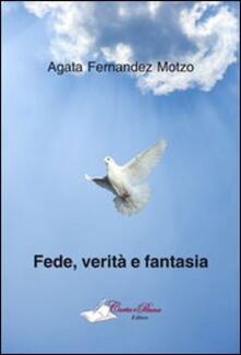 Fede, verità e fantasia - Agata Fernandez Motzo - copertina