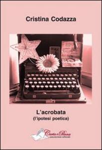 L' acrobata (l'ipotesi poetica)