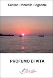 Profumo di vita - Santina D. Bognanni - copertina