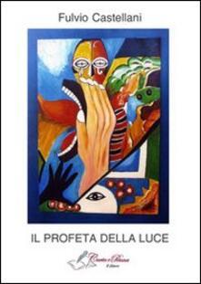 Il profeta della luce - Fulvio Castellani - copertina