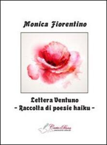 Lettera 21. Raccolta di poesie haiku - Monica Fiorentino - copertina
