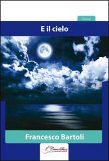 E il cielo - Francesco Bartoli - copertina