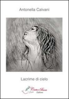 Lacrime di cielo - Antonella Calvani - copertina
