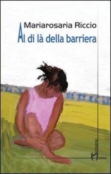 Al di là della barriera - Mariarosaria Riccio - copertina
