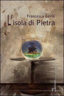 L' isola di Pietra - Francesca Gerla - copertina