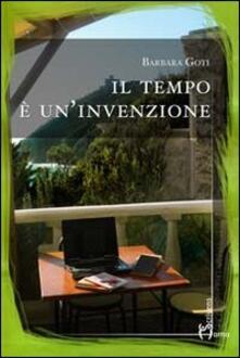 Il tempo è un'invenzione - Barbara Goti - copertina