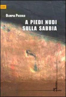 A piedi nudi sulla sabbia - Olimpia Piccolo - copertina