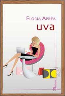 Uva - Floria Aprea - copertina
