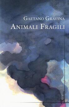 Animali fragili - Gaetano Gravina - copertina