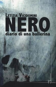 Nero. Diario di una ballerina - Letizia Vicidomini - copertina