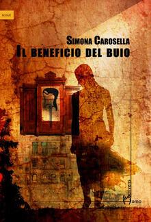 Il beneficio del buio - Simona Carosella - copertina