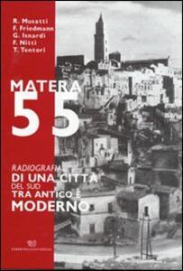 Matera 55. Radiografia di una città del sud tra antico e moderno