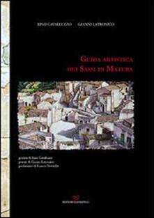 Guida artistica dei sassi di Matera - Rino Cavalluzzo,Gianni Latronico - copertina