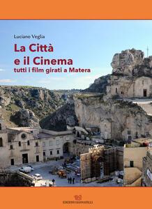 La città e il cinema. Tutti i film girati a Matera