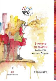 Antologia amabili confini. Vol. 2: racconti dei quartieri, I. - copertina