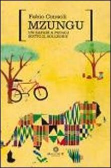 Mzungu. Un safari a pedali sotto il solleone - Fabio Consoli - copertina