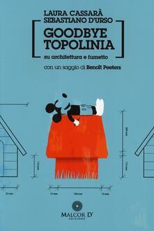 Goodbye Topolinia. Su architettura e fumetto - Laura Cassarà,Sebastiano D'Urso - copertina
