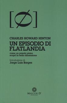 Un episodio di Flatlandia. Come un popolo piano scoprì la terza dimensione - Charles H. Hinton - copertina