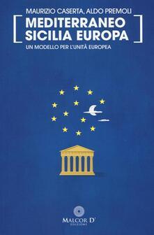 Mediterraneo Sicilia Europa. Posting - Maurizio Caserta,Aldo Premoli - copertina