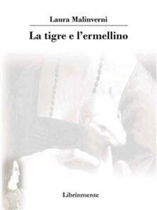 La tigre e l'ermellino - Laura Malinverni - ebook