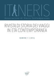 Itineraris. Rivista di storia dei viaggi in età contemporanea (2016). Vol. 1 - copertina