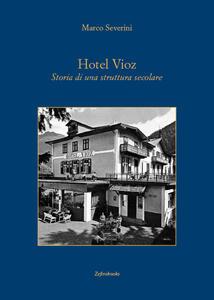 Hotel Vioz. Storia di una struttura secolare