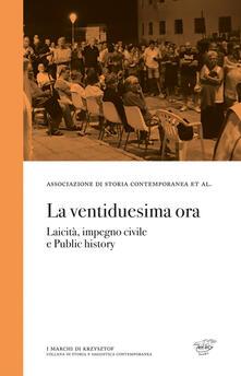 La ventiduesima ora. Laicità, impegno civile e public history - copertina