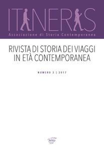 Itineris. Rivista di storia dei viaggi in età contemporanea (2017). Vol. 2
