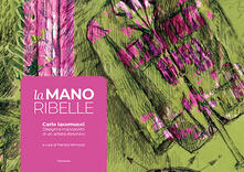 La mano ribelle. Disegni e manoscritti di un artista distonico - Carlo Iacomucci - copertina